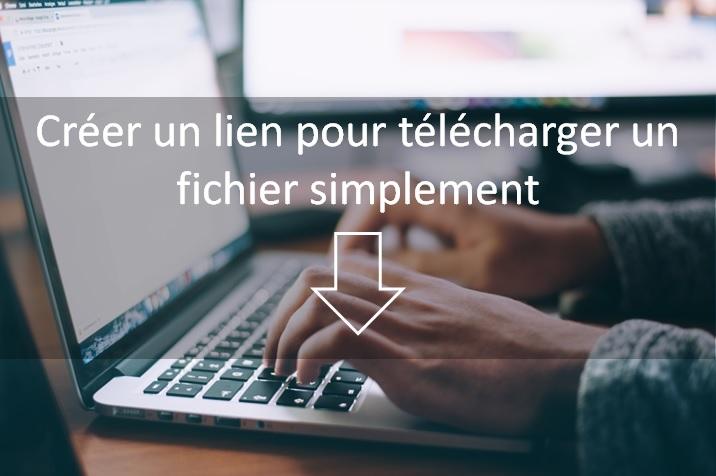 Comment Creer Une Lien De Telechargement De Fichier