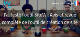Mon avis sur SiteW : un excellent outil français de création de Site Web