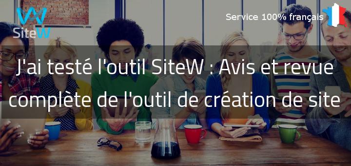 Mon test et avis sur SiteW, outil CMS français complet