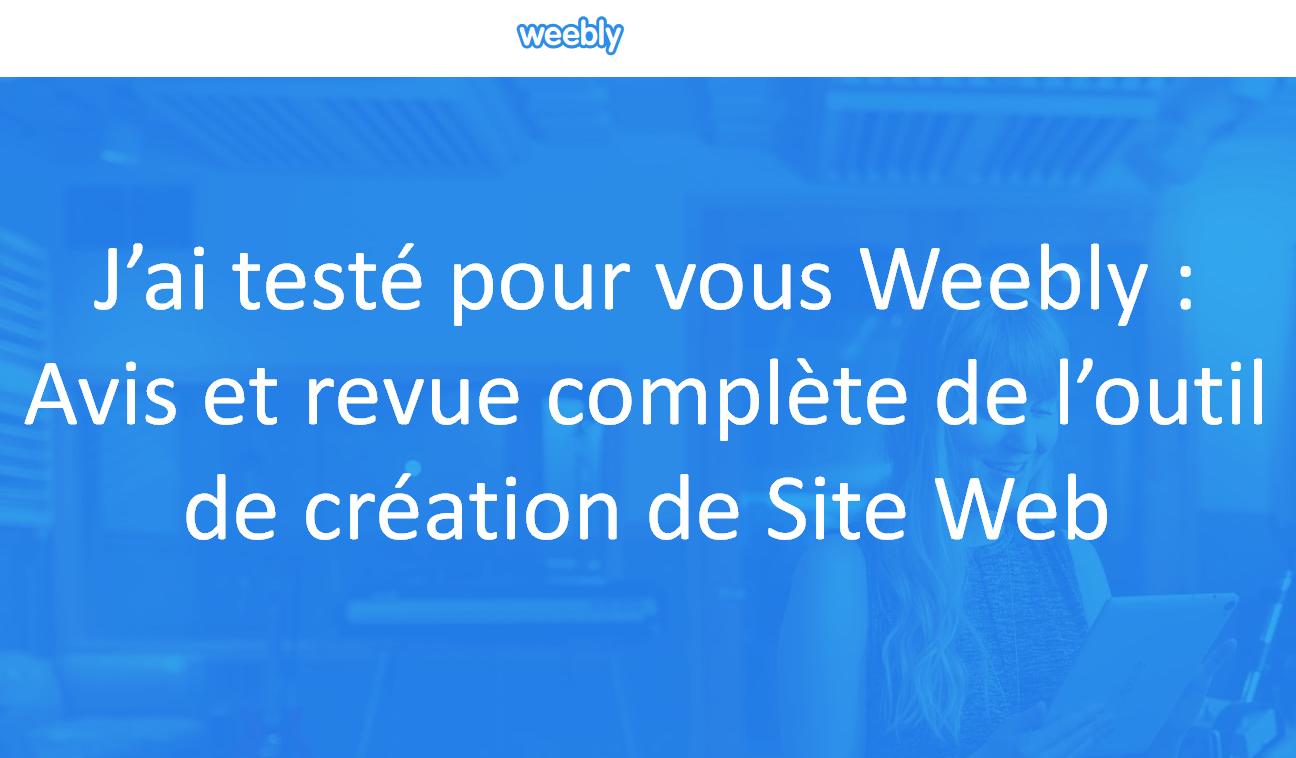 Avis sur Weebly test et évaluation de l'outil de création de site
